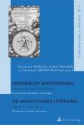 Literarische Mikrokosmen / Les Microcrosmes Litteraires