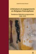 Litterature Et Engagements En Belgique Francophone [FRE]