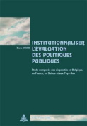 Institutionnaliser L Evaluation Des Politiques Publiques [FRE]