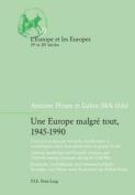Une Europe Malgre Tout, 1945-1990 (L'Europe et les Europes