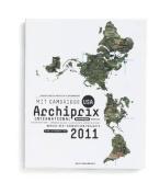 Archiprix International MIT Cambridge USA 2011 - the World's Best Graduation Projects.