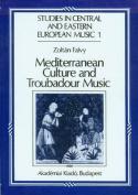 Mediterranean Culture and Troubadour Music