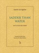 Sadder Than Water