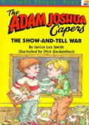 The Show-And-Tell War (Adam Joshua Capers