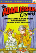 George Takes a Bow (Wow) (Adam Joshua Capers