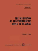 Dissipation of Electromagnetic Waves in Plasmas