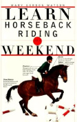 Learn Horseback Riding in a Weekend