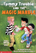 Tommy Trouble and His Magic Marble