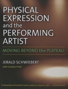 Physical Expression and the Performing Artist