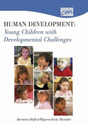 Human Development: Young Children with Developmental Challenges