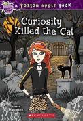 Curiosity Killed the Cat (Poison Apple Books