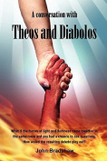 A Conversation with Theos and Diabolos