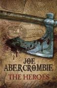 The Heroes. Joe Abercrombie