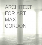 Max Gordon - Architect for Art