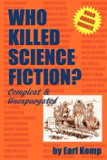 Who Killed Science Fiction?