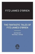 The Fantastic Tales of Fitz-James O'Brien