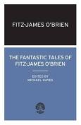 The Fantastic Tales of Fitz-James O'Brien