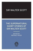 The Supernatural Short Stories of Walter Scott