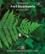 The Illustrated A to Z Encyclopedia of Garden Plants