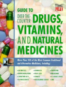 Guide to Over-The-Counter Drugs, Vitamins, and Natural Medicines