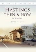 Hastings Then & Now
