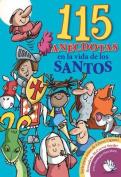 115 Anecdotas En La Vida de Los Santos [Spanish]