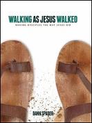 Walking as Jesus Walked