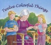 Twelve Colorful Things