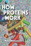 How Proteins Work