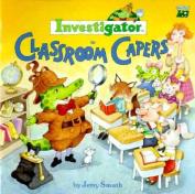 Investigator in Classroom Capers