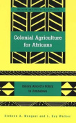 Colonial Agriculture for Africans