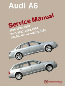 Audi A6 Service Manual 1998-2004 A6, Allroad Quattro, S6. RS6