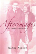 Afterimages: A Family Memoir