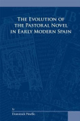 The Evolution of the Pastoral Novel in Early Modern Spain