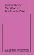 Boston Playwrights' Theatre at Boston University Presents Boston Theater Marathon of Ten-Minute Plays