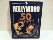 Hollywood: Fifty Great Years