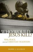 Who Would Jesus Kill?