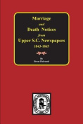 Marriage & Death Notices from Upper South Carolina Newspapers, 1848-1865