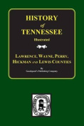 Lawrence, Wayne, Perry, Hickman, and Lewis Counties, Tennessee, Biographical & Historical Memoirs Of.