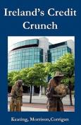 Ireland's Credit Crunch