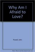 Why Am I Afraid to Tell