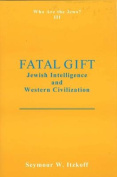 Fatal Gift: Jewish Intelligence and Western Civilisation