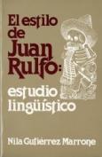 El Estilo De Juan Rulfo : Estudio Linguistico