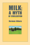 Milk: A Myth of Civilization