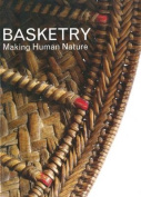 Basketry: Making Human Nature