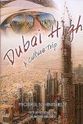 Dubai High: A Culture Trip