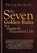 The Seven Golden Rules for a Happy and Successful Life