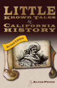 Little Known Tales in California History