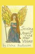 Seeing Angels and Other Visions