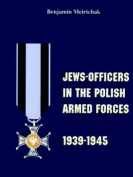 Jews-Officers in the Polish Armed Forces, 1939-1945